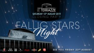 FALLING STARS NIGHT - CLOSING PARTY @ Le Terrazze